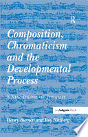 Composition  Chromaticism and the Developmental Process