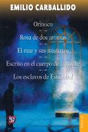 Orinoco / Rosa de dos aromas / El mar y sus misterios / Escrito en el cuerpo de la noche / Los esclavos de Estambul