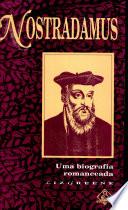 Nostradamus Uma Biografacia Romanceada