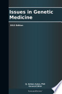 Issues in Genetic Medicine  2013 Edition