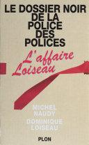 Pdf Le dossier noir de la police des polices Telecharger