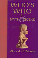 Who s who in Myth and Legend