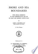 Shore and Sea Boundaries  Boundary problems associated with the submerged lands cases and the submerged lands acts  including recent developments in the international law of the sea  Book PDF