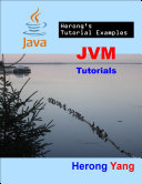 JVM Tutorials   Herong s Tutorial Examples