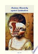 Madame Blavatsky against Spiritualism