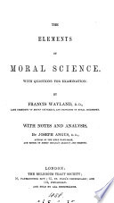 The elements of moral science, with notes and analysis by J. Angus