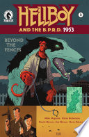 Hellboy and the B P R D   1953  Beyond the Fences  2