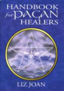 A Handbook for Pagan Healers