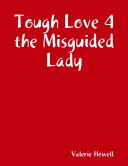 Tough Love 4 the Misguided Lady