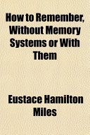 How To Remember Without Memory Systems Or With Them Book PDF
