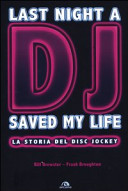 Last night a dj saved my life. La storia del disc jockey