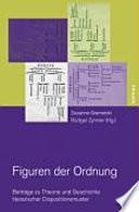 Figuren der Ordnung  : Beiträge zu Theorie und Geschichte literarischer Dispositionsmuster ; Festschrift für Ulrich Ernst
