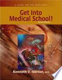 Get Into Medical School!