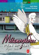 Métamorphoses, mon amour - Une interprétation des Métamorphoses d'Ovide Pdf/ePub eBook