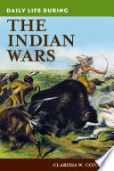 Daily Life During the Indian Wars