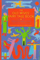 The Old Wives  Fairy Tale Book