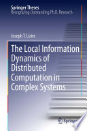 The Local Information Dynamics Of Distributed Computation In Complex Systems Book PDF