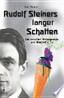 Rudolf Steiners langer Schatten
