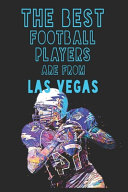 The Best Football Players are from Las Vegas Journal