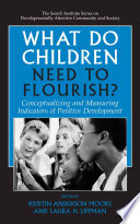 What Do Children Need to Flourish  Book