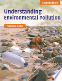 """Understanding Environmental Pollution: A Primer"" by Marquita K. Hill"