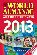 """The World Almanac and Book of Facts 2013"" by Sarah Janssen"