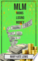 Mlm Moms Losing Money