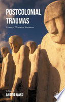 Postcolonial Traumas  : Memory, Narrative, Resistance