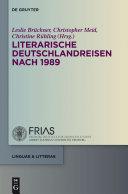 Literarische Deutschlandreisen nach 1989