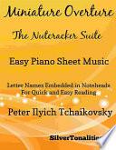 Miniature Overture the Nutcracker Suite Easy Piano Sheet Music