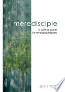 Mere Disciple  a Spiritual Guide for Emerging Leaders