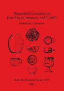 Household Ceramics at Port Royal  Jamaica  1655 1692