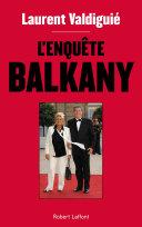 L'Enquête Balkany
