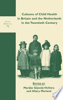 Cultures of Child Health in Britain and the Netherlands in the Twentieth Century PDF Book