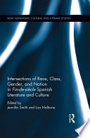 Intersections of Race, Class, Gender, and Nation in Fin-de-siècle Spanish Literature and Culture