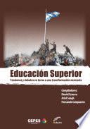 La Educación Superior  : Tensiones y debates en torno a una transformación necesaria