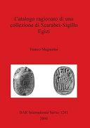 Catalogo ragionato di una collezione di scarabei-sigillo egizi