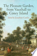The Pleasure Garden From Vauxhall To Coney Island