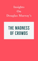 Insights on Douglas Murray's The Madness of Crowds Pdf