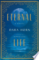 Eternal Life: A Novel Dara Horn Cover