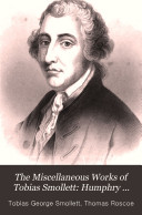 The Miscellaneous Works of Tobias Smollett  Humphry Clinker