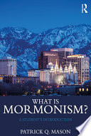 What is Mormonism?  : A Student's Introduction