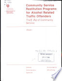 Community Service Restitution Programs for Alcohol Related Traffic Offenders  , Band 1