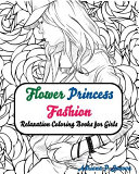 Fashion Flower Princess Coloring Books for Girls Relaxation