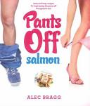 Pants Off Salmon