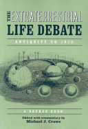 The Extraterrestrial Life Debate  Antiquity to 1915