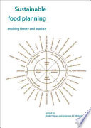 Sustainable Food Planning  : Evolving Theory and Practice
