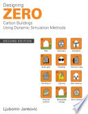 Designing Zero Carbon Buildings Using Dynamic Simulation Methods Book
