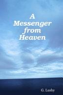 A Messenger from Heaven