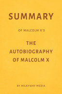 Summary of Malcolm X's The Autobiography of Malcolm X by Milkyway Media Pdf/ePub eBook